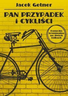 Chomikuj, ebook online Pan Przypadek i cykliści. Jacek Getner