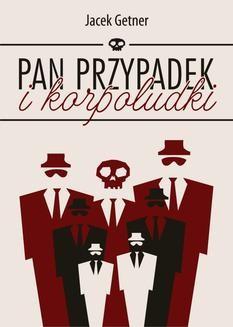 Ebook Pan Przypadek i korpoludki pdf