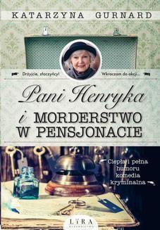 Chomikuj, ebook online Pani Henryka i morderstwo w pensjonacie. Katarzyna Gurnard