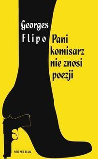 Chomikuj, ebook online Pani komisarz nie znosi poezji. Georges Flipo