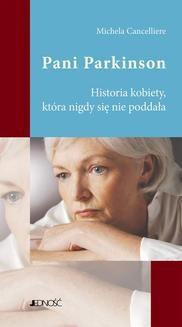 Chomikuj, ebook online Pani Parkinson. Historia kobiety, która nigdy się nie poddała. Michela Cancelliere
