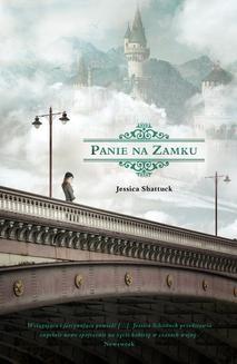 Chomikuj, pobierz ebook online Panie na zamku. Jessica Shattuck