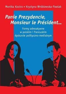 Chomikuj, ebook online Panie Prezydencie, Monsieur le President…. Monika Kostro