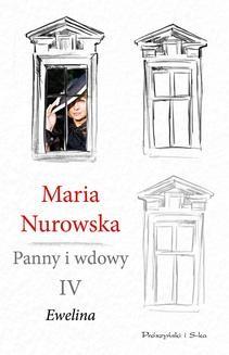 Chomikuj, ebook online Panny i wdowy. Tom 4. Ewelina. Maria Nurowska