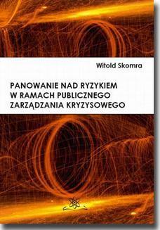 Chomikuj, ebook online Panowanie nad ryzykiem w ramach publicznego zarządzania. Witold Skomra