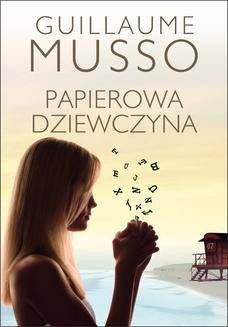 Chomikuj, ebook online Papierowa dziewczyna. Guillaume Musso