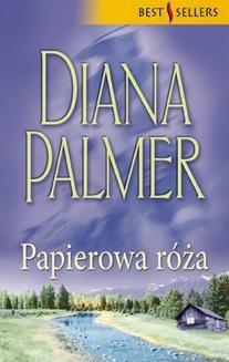 Chomikuj, pobierz ebook online Papierowa róża. Diana Palmer