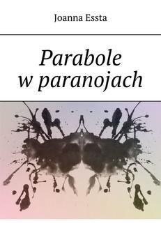 Chomikuj, ebook online Parabole w paranojach. Joanna Essta