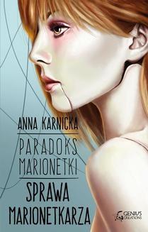 Chomikuj, ebook online Paradoks marionetki: Sprawa Marionetkarza. Anna Karnicka