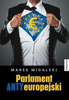 Chomikuj, ebook online Parlament Antyeuropejski. Marek Migalski