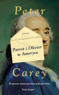 Chomikuj, ebook online Parrot i Olivier w Ameryce. Peter Carey
