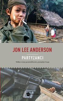Chomikuj, ebook online Partyzanci. Jon Lee Anderson