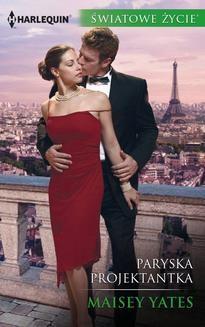 Chomikuj, pobierz ebook online Paryska projektantka. Maisey Yates