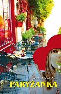 Chomikuj, ebook online Paryżanka. Amelie Sobczak-Sabre