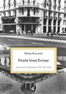 Chomikuj, ebook online Paryże Innej Europy. Błażej Brzostek