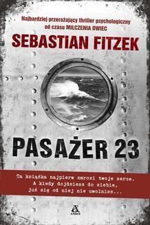 Chomikuj, ebook online Pasażer 23. Sebastian Fitzek