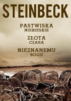 Chomikuj, ebook online Pastwiska Niebieskie, Złota Czara, Nieznanemu bogu. John Steinbeck
