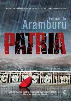 Chomikuj, pobierz ebook online Patria. Fernando Aramburu