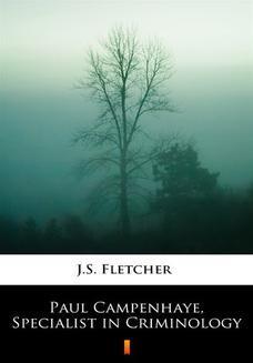 Chomikuj, ebook online Paul Campenhaye, Specialist in Criminology. J.S. Fletcher