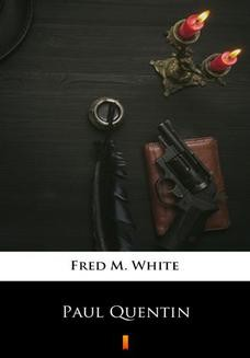 Chomikuj, ebook online Paul Quentin. Fred M. White