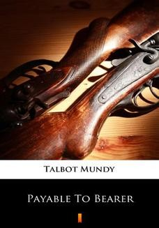 Chomikuj, ebook online Payable To Bearer. Talbot Mundy