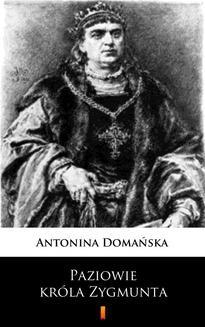 Chomikuj, ebook online Paziowie króla Zygmunta. Antonina Domańska