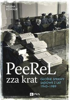Chomikuj, ebook online Peerel zza krat. Głośne sprawy sądowe z lat 1945-1989. Helena Kowalik