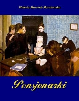 Chomikuj, ebook online Pensjonarki. Waleria Marrené-Morzkowska