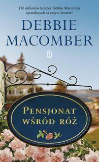 Chomikuj, pobierz ebook online Pensjonat wśród róż. Debbie Macomber