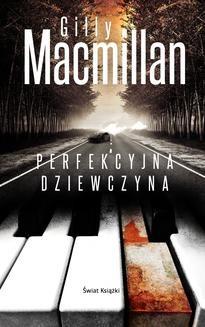 Chomikuj, ebook online Perfekcyjna dziewczyna. Gillian Macmillan