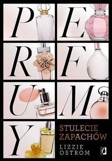 Ebook Perfumy. Stulecie zapachów pdf