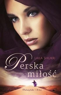 Chomikuj, ebook online Perska miłość. Laila Shukri