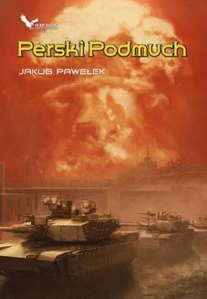 Chomikuj, pobierz ebook online Perski Podmuch. Jakub Pawełek