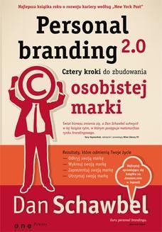 Chomikuj, ebook online Personal branding 2.0. Cztery kroki do zbudowania osobistej marki. Dan Schawbel