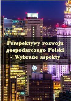 Ebook Perspektywy rozwoju gospodarczego Polski – Wybrane aspekty pdf