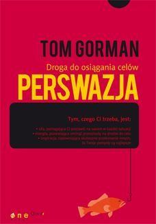 Chomikuj, ebook online Perswazja. Droga do osiągania celów. Tom Gorman