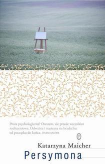 Chomikuj, pobierz ebook online Persymona. Katarzyna Maicher