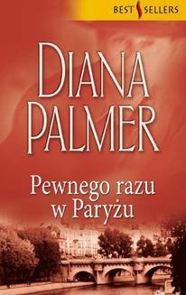 Chomikuj, ebook online Pewnego razu w Paryżu. Diana Palmer