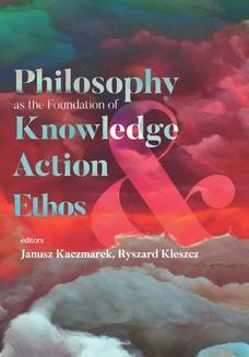 Chomikuj, ebook online Philosophy as the Foundation of Knowledge, Action and Ethos. Janusz Kaczmarek