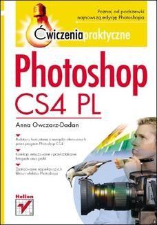 Chomikuj, pobierz ebook online Photoshop CS4 PL. Ćwiczenia praktyczne. Anna Owczarz-Dadan