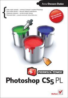 Chomikuj, ebook online Photoshop CS5 PL. Pierwsza pomoc. Anna Owczarz-Dadan
