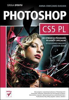 Chomikuj, ebook online Photoshop CS5 PL. Szkoła efektu. Anna Owczarz-Dadan