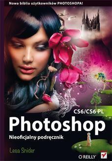 Chomikuj, ebook online Photoshop CS6/CS6 PL. Nieoficjalny podręcznik. Lesa Snider