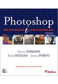 Ebook Photoshop. Maskowanie i komponowanie. Wydanie II pdf