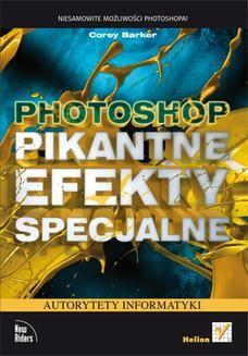 Chomikuj, ebook online Photoshop. Pikantne efekty specjalne. Corey Barker