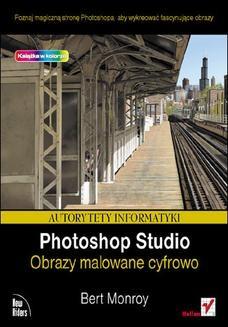 Chomikuj, ebook online Photoshop Studio. Obrazy malowane cyfrowo. Bert Monroy