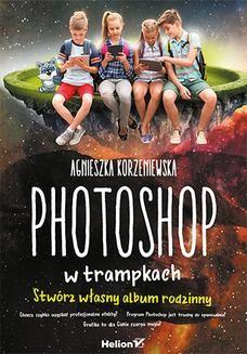 Ebook Photoshop w trampkach. Stwórz własny album rodzinny pdf