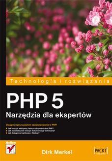 Chomikuj, ebook online PHP 5. Narzędzia dla ekspertów. Dirk Merkel