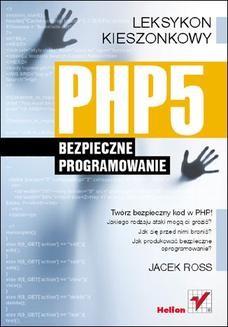 Chomikuj, pobierz ebook online PHP5. Bezpieczne programowanie. Leksykon kieszonkowy. Jacek Ross