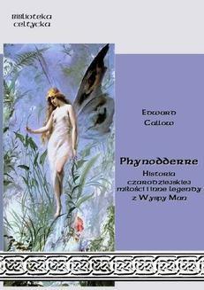 Chomikuj, pobierz ebook online Phynodderre. Historia czarodziejskiej miłości i inne legendy z Wyspy Man. Edward Callow